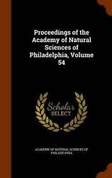 Proceedings Of The Academy Of Natural Sciences Of Philadelphia Volume 54 By Aca