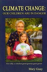 Climate Change: Our Children Are in Danger by Mary Guay (English) Paperback Book