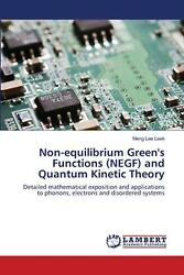 Non-Equilibrium Green's Functions (Negf) and Quantum Kinetic Theory by Leek Meng
