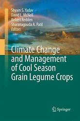 Climate Change and Management of Cool Season Grain Legume Crops by Shyam Singh Y