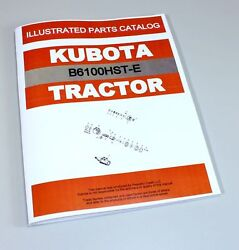 Kubota B6100hst-e Tractor Parts Assembly Manual Catalog Exploded Views Numbers