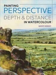 Painting Perspective Depth And Distance In Watercolour - Kersey Geoff - New Pa