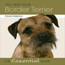 YOU AND YOUR BORDER TERRIER - NEW PAPERBACK BOOK