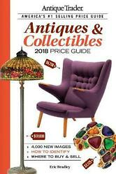 Antique Trader Antiques And Collectibles Price Guide 2018 By Eric Bradley English