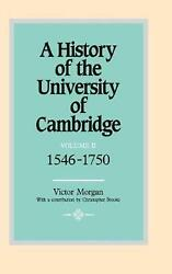 A History Of The University Of Cambridge Volume 2, 1546 1750 By Victor Morgan