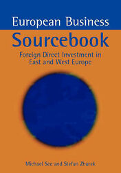 European Business Sourcebook Foreign Direct Investment In East And West Europe