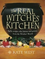 The Real Witchesand039 Kitchen Spells Recipes Oils Lot... By West Kate Paperback