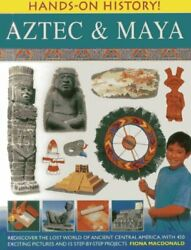 Hands-on History Aztec And Maya Rediscover The Lost World... By Fiona Macdonald