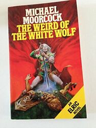 The Weird Of The White Wolf Panther Books By Moorcock, Michael Paperback Book
