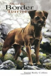 About the Border Terrier by Verite Reily Collins Hardback Book The Fast Free