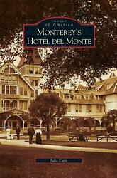 Monterey's Hotel Del Monte By Julie Cain English Hardcover Book Free Shipping