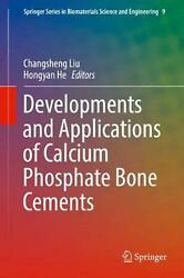 Developments And Applications Of Calcium Phosphate Bone Cements English Hardco
