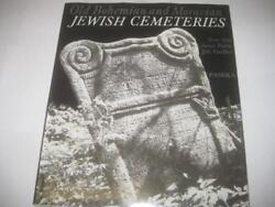 OLD BOHEMIAN AND MORAVIAN JEWISH CEMETERIES With Photographs