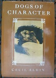 Dogs of Character : Cecil Aldin : Irish Wolfhound Bull Terrier : VG Hardcover Z