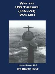 Why The Uss Thresher Ssn 593 Was Lost By Bruce Rule English Hardcover Book F