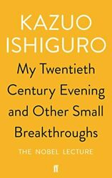 My Twentieth Century Evening and Other Small Breakthroughs by Ishiguro Kazuo $9.34