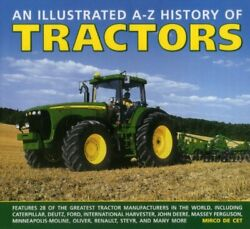 An Illustrated A-z History Of Tractors Features 28 Of The Gr... By Mirco De Cet