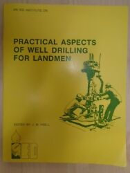 Practical Aspects Of Well Drilling For Landmen By J.m. Abell The Institute For E