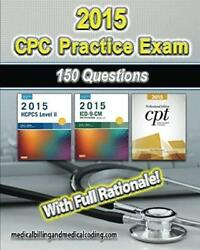 Cpc Practice Exam 2015 Includes 150 Practice Questions Answers With Full Ratio
