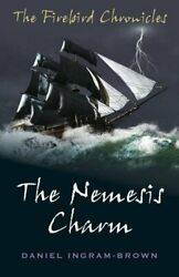 The Firebird Chronicles The Nemesis Charm By Daniel Ingram-brown Book The Fast