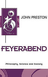 Feyerabend Philosophy Science And Society Key Contemporary Thinkers By Pres