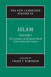 The New Cambridge History Of Islam 6 Vol Set The Formation Of The Islamic Worl