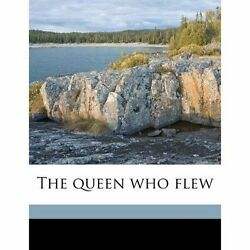 The Queen Who Flew By Ford Ford Madox Clowes Cu-banc William And Sons. Bkp