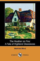 The Heather On Fire A Tale Of Highland Clearances Dodo Press By Blind Mathi