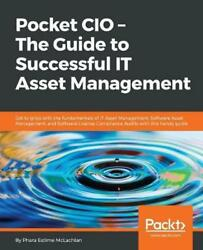 Pocket Cio - The Guide To Successful It Asset Management Get To Grips With The