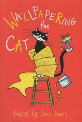 Wallpapering the Cat Hungry for Poetry 2003 by Dean Jan Paperback Book The