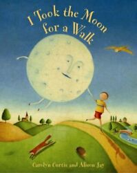 I Took The Moon For A Walk By Carolyn Curtis Paperback Book The Fast Free