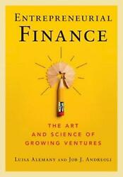 Entrepreneurial Finance The Art And Science Of Growing Ventures By Luisa Aleman