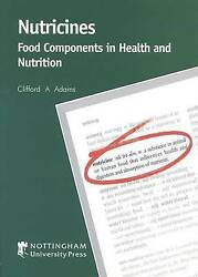 Nutricines Food Components In Health And Nutrition By Adams Clifford A.