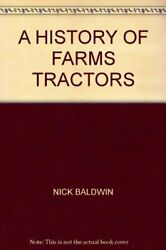 A History Of Farms Tractors By Baldwin Nick Book The Fast Free Shipping