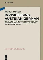 Invisibilising Austrian German On The Effect Of Linguistic Prescriptions And Ed