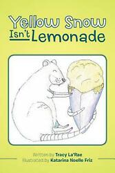 Yellow Snow Isnand039t Lemonade By Tracy Laand039rae English Paperback Book Free Shippin