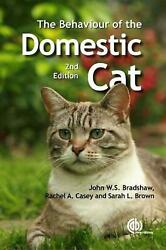 The Behaviour Of The Domestic Cat By John W.s. Bradshaw English Paperback Book
