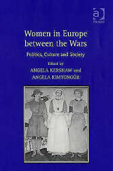 Women In Europe Between The Wars Politics Culture And Society By