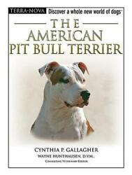 The American Pit Bull Terrier [With DVD] by Cynthia P. Gallagher (English) Hardc
