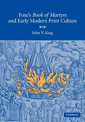 Foxe's Book Of Martyrs And Early Modern Print Culture By John N. King English