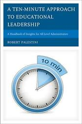 A Ten-minute Approach To Educational Leadership A Handbook Of Insights For All