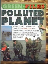 Polluted Planet Green Files By Steve Parker