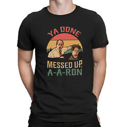 Ya Done Messed Up A A Ron Vintage Funny Key and Peele Substitute Teacher T-Shirt