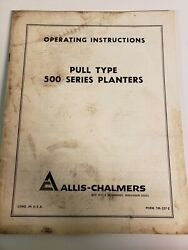 Allis Chalmers 500 Series Pull Type Planter Owners Operators Manual