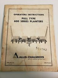 Allis Chalmers 600 Series Pull Type Planter Owners Operators Manual