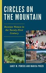 Circles On The Mountain Bosnian Women In The Twenty-first Century By Janet M. P
