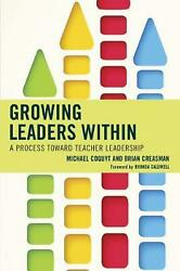 Growing Leaders Within A Process Toward Teacher Leadership By Michael Coquyt E