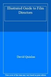 Quinlanand039s Illustrated Guide To Film Directors By David Quinlan