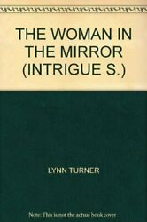 The Woman In The Mirror Intrigue-lynn Turner