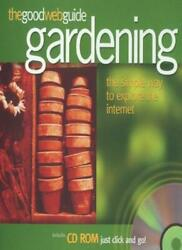 The Good Web Guide to Gardening By Sue Little